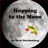 Hopping to the Moon, Beryl Reichenberg, 1497558662
