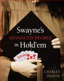 Swayne's Advanced Degree in Hold'Em, Charley Swayne, 1550228668
