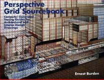 Perspective Grid Sourcebook : Computer Generated Tracing Guides for Architectural and Interior Design Drawings, Burden, Ernest E., 0471288667