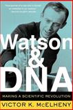 Watson and DNA, Victor K. McElheny, 0738208663