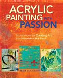 Acrylic Painting with Passion, Tesia Blackburn, 1440328668