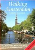 Walking Amsterdam : 25 Original Walks in and Around Amsterdam, Gauldie, Robin, 0071388664