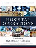 Hospital Operations : Principles of High Efficiency Health Care, Hopp, Wallace J. and Lovejoy, William S., 0132908662