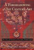 A Foreshadowing of 21st Century Art, Christopher Alexander, 0195208668