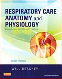 Respiratory Care Anatomy and Physiology : Foundations for Clinical Practice, Beachey, Will, 0323078664