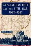 Appalachian Ohio and the Civil War, 1862-1863, Hall, Susan G., 0786408669