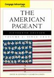The American Pageant - Since 1865, Kennedy, David and Cohen, Lizabeth, 1285058666