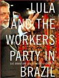 Lula and the Workers Party in Brazil, Sue Branford and Bernardo Kucinski, 1565848667
