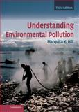 Understanding Environmental Pollution, Hill, Marquita K., 0521518660
