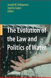 The Evolution of the Law and Politics of Water, Dellapenna, Joseph W. and Gupta, Joyeeta, 1402098669