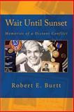 Wait until Sunset, Robert Burtt, 1470008661