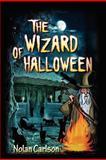 The Wizard of Halloween, Nolan Carlson, 1478268662