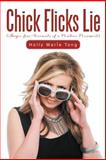 Chick Flicks Lie, Holly Marie Tong, 1491898666