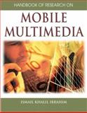 Handbook of Research on Mobile Multimedia, Ibrahim, Ismail Khalil, 1591408660