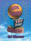 Active Learning : 101 Strategies to Teach Any Subject, Silberman, Melvin L., 0205178669