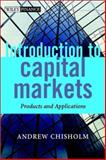 An Introduction to Capital Markets : Products, Strategies, Participants, Chisholm, Andrew and Chisholm, Andrew A., 0471498661