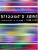 Psychology of Language : From Data to Theory, Harley, Trevor A., 0863778666