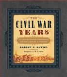 The Civil War Years, Robert Denney and Gregory J. W. Urwin, 140277866X