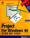 Microsoft Project for Windows 95 Step by Step : Learn Microsoft Project the Quick and Easy Way, Catapult, Inc. Staff and Sagman, Stephen W., 1556158661