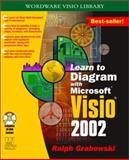 Learn to Diagram with Microsoft Visio 2002, Ralph Grabowski, 155622866X