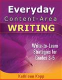 Everyday Content-Area Writing : Write-to-Learn Strategies for Grades 3-5, Kopp, Kathleen, 1934338664