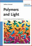 Polymers and Light : Fundamentals and Technical Applications, Schnabel, Wolfram, 3527318666