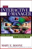 Managing Interactively : Executing Business Strategy, Improving Communication, and Creating a Knowledge-Sharing Culture, Boone, Mary E., 0071358668