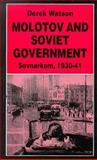 Molotov and Soviet Government : Sovnarkom, 1930-1941, Watson, Derek and Derek, Watson, 0312158661