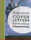 Resumes, Cover Letters, Networking, and Interviewing, Eischen, Clifford W. and Eischen, Lynn A., 0324588666