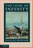 The Logic of Infinity, Sheppard, Barnaby, 1107678668