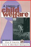 A History of Child Welfare, , 1560008660