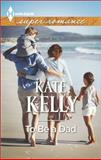 To Be a Dad, Kate Kelly, 0373608667