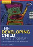 The Developing Child in the 21st Century : A Global Perspective on Child Development, Smidt, Sandra, 0415658667