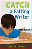Catch a Falling Writer, Hebert, Connie R., 1412968666