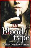 Blood Type, Melissa Luznicky Garrett, 1477488669