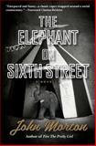 The Elephant on Sixth Street, John Morton, 150045866X