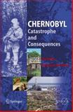 Chernobyl : Catastrophe and Consequences, Smith, Jim and Beresford, Nicholas A., 3540238662