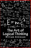 The Art of Logical Thinking, William Atkinson, 1482538679