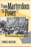 From Martyrdom to Power : The Partido Accion Nacional in Mexico, Mizrahi, Yemile, 0268028672
