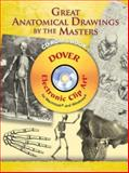 Great Anatomical Drawings by the Masters CD-ROM and Book, , 0486998673