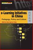 E-Learning Initiatives in China : Pedagogy, Policy and Culture, Spencer-Oatey, Helen, 9622098673