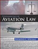 Fundamentals of Aviation Law, Speciale, Raymond C., 0071458670