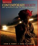 Contemporary Society : An Introduction to Social Science, Perry, John A. and Perry, Erna K., 0205578675