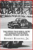The Speed Trap Bible:, Robert W., Robert Rushing, Jr., 1495938670