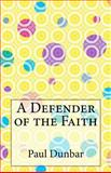 A Defender of the Faith, Paul Laurence Dunbar, 1499208677