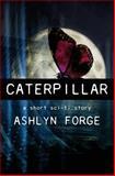 Caterpillar, Ashlyn Forge, 150049867X