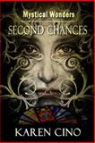 Mystical Wonders - Second Chances, Cino, Karen, 161885867X