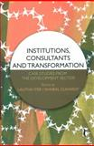 Institutions, Consultants and Transformation : Case Studies from the Development Sector, Guharoy, Shaibal, 8178298678