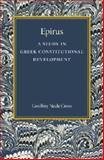 Epirus : A Study in Greek Constitutional Development, Cross, Geoffrey Neale, 1107458676