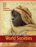 Understanding World Societies, Combined Volume : A Brief History, McKay, John P. and Hill, Bennett D., 1457618672